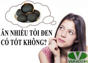 Ăn nhiều tỏi đen có tốt không?