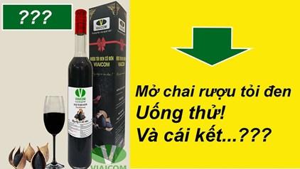 Cùng mở chai rượu tỏi đen ra uống thử và cái kết - Cùng mở chai rượu tỏi đen ra uống thử và cái kết...