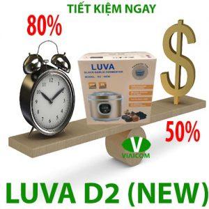 LUVA D2 (NEW) tiết kiệm 50% tiền 80% thời gian.