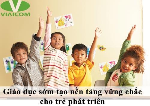 Giáo dục sớm tạo nền tảng vững chắc cho trẻ phát triển