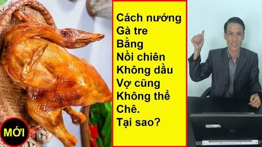 Nướng gà bằng nồi chiên không dầu Viaicom V45A vợ không chê được - Nướng gà bằng nồi chiên không dầu Viaicom V45A vợ không chê được