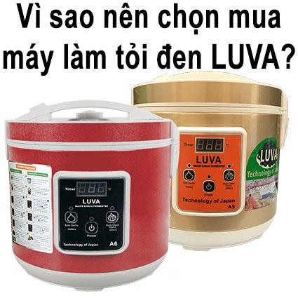 Vì sao nên mua LUVA - Có nên mua máy làm tỏi đen, nồi làm tỏi đen LUVA không?