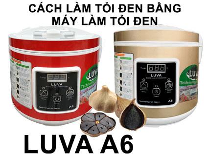 cách làm tỏi đen bằng máy LUVA A6 - Cách sử dụng máy làm tỏi đen Nhật Bản LUVA A6