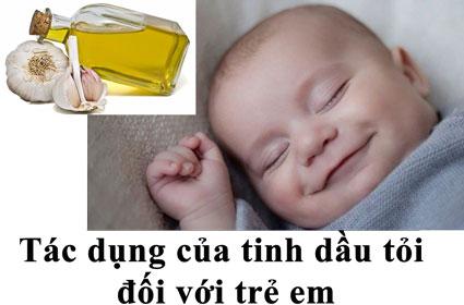 tác dụng của tinh dầu tỏi đối với trẻ em - Tác dụng của tinh dầu tỏi đối với trẻ em